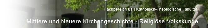 Uni Mainz - Kath. Theologie - Mittlere und Neuere Kirchengeschichte